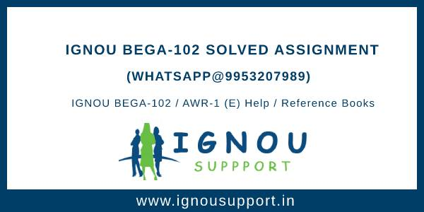 IGNOU BEGA-102 Solved Assignment